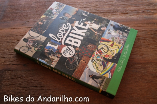 livro_book_i_love_my_bike_cultura_entretenimento_mobilidade_urbana_bikes_do_andarilho (1)